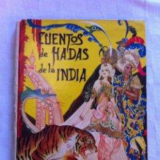 Livros de Banda Desenhada: CUENTOS DE HADAS DE LA INDIA - ALFONSO NADAL EMILIO FREIXAS - EDITORIAL MOLINO 1954. Lote 56212130