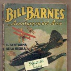 Tebeos: BILL BARNES - AVENTURERO DEL AIRE - EL FANTASMA DE LA NIEBLA - GEORGE L. EATON - HOMBRES AUDACES. Lote 57149837