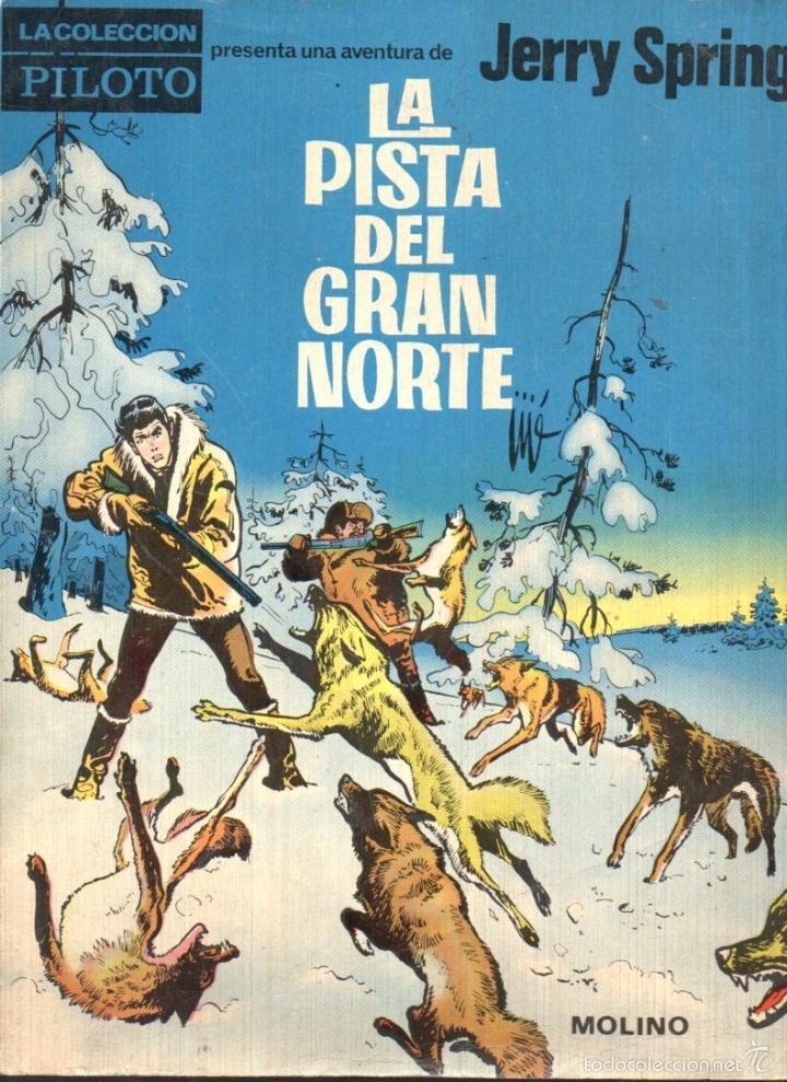 JERRY SPRING : LA PISTA DEL GRAN NORTE (PILOTO, 1965) EN COLOR (Tebeos y Comics - Molino)