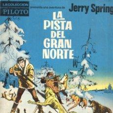 Tebeos: JERRY SPRING : LA PISTA DEL GRAN NORTE (PILOTO, 1965) EN COLOR. Lote 58365735