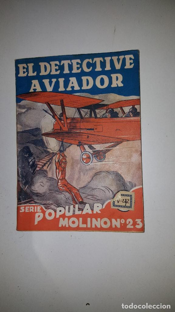 SERIE POPULAR MOLINO - EL DETECTIVE AVIADOR -Nº 23 -1º ED.1934 (Tebeos y Comics - Molino)