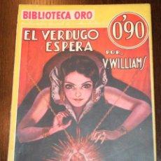 Tebeos: BIBLIOTECA ORO - EL VERDUGO ESPERA - V. WILLIAMS- ED. MOLINO - 1934. Lote 80055757