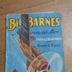 Livros de Banda Desenhada: BILL BARNES N 10. CAIDO DE LAS ALTURAS. 1946. L EATON. Lote 83864716