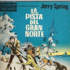 Tebeos: JERRY SPRING. LA PISTA DEL GRAN NORTE. COLECCIÓN PILOTO. 1958. Lote 107109911