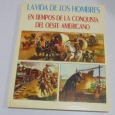 Tebeos: LA VIDA DE LOS HOMBRES. EN TIEMPOS DE LA CONQUISTA DEL OESTE AMERICANO. 1980. EDITORIAL MOLINO. Lote 114776743