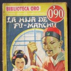 Tebeos: LA HIJA DE FU-MANCHÚ. SAX ROHMER. BIBLIOTECA ORO Nº 40. EDITORIAL MOLINO, 1935. 1ª EDICIÓN. Lote 117041031