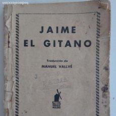 Tebeos: JAIME EL GITANO SERIE POPULAR MOLINO 1ª EDICIÓN 10 DE JULIO 1934. Lote 124570251