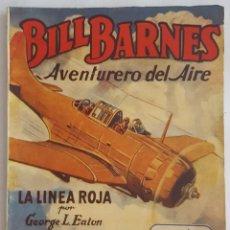 Tebeos: NOVELA AVENTURERO DEL AIRE-BILL BARNES-LA LINEA ROJA-GEORGE L.EATON-EDITORIAL MOLINO Nº 113. Lote 156579686