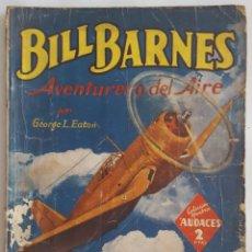 Livros de Banda Desenhada: NOVELA AVENTURERO DEL AIRE-BILL BARNES-LA MARCA DEL BUITRE-GEORGE L.EATON-EDITORIAL MOLINO Nº 82. Lote 156580034