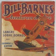 Tebeos: NOVELA AVENTURERO DEL AIRE-BILL BARNES-SANGRE SOBRE BORNEO-GEORGE L.EATON-EDITORIAL MOLINO Nº 41. Lote 156580518