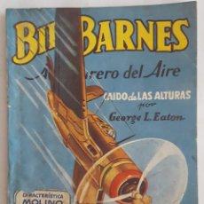 Tebeos: NOVELA AVENTURERO DEL AIRE-BILL BARNES-CAIDO DE LAS ALTURAS-GEORGE L.EATON-EDITORIAL MOLINO Nº 110. Lote 156581258