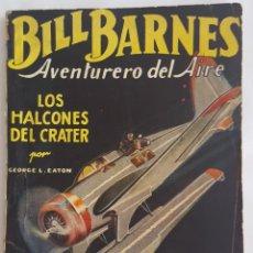 Tebeos: NOVELA AVENTURERO DEL AIRE-BILL BARNES-LOS HALCONES DEL CRATER-GEORGE L.EATON-EDITORIAL MOLINO Nº 1. Lote 156582282