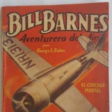 Tebeos: NOVELA AVENTURERO DEL AIRE-BILL BARNES-EL CIRCULO MORTAL-GEORGE L.EATON-EDITORIAL MOLINO Nº 168. Lote 156583374