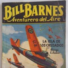 Tebeos: NOVELA AVENTURERO DEL AIRE-BILL BARNES-LA ISLA DE LOS CRUZADOS-GEORGE L.EATON-EDITORIAL MOLINO Nº 78. Lote 156583498