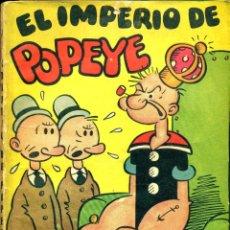Tebeos: EL IMPERIO DE POPEYE (MOLINO, 1936) DE SEGAR. TEXTO DE JOSÉ MALLORQUÍ. RÚSTICA 17X12,5 CMS. 160 PGS. Lote 180601987