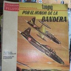 Tebeos: LA COLECCIÓN PILOTO TANGUY POR EL HONOR DE LA BANDERA. Lote 193316848