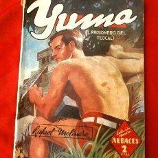 Tebeos: YUMA Nº 42 EL PRISIONERO DE TEOCALI (1945) COL. HOMBRES AUDACES, NUEVOS HEROES ED. MOLINO. Lote 215911655