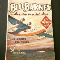 Tebeos: BILL BARNES Nº 13 ALCONES DEL NORTE - AVENTURERO DEL AIRE (1947) COL. HOMBRES AUDACES ED. MOLINO. Lote 215912035