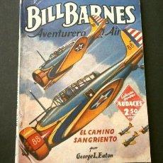 Tebeos: BILL BARNES Nº 28 EL CAMINO SANGRIENTO - AVENTURERO DEL AIRE (1946) COL. HOMBRES AUDACES ED. MOLINO. Lote 215912282