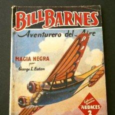 Tebeos: BILL BARNES Nº 86 MAGIA NEGRA - AVENTURERO DEL AIRE (1944) COL. HOMBRES AUDACES ED. MOLINO. Lote 215912938
