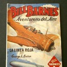 Tebeos: BILL BARNES Nº 113 LA LIENA ROJA - AVENTURERO DEL AIRE (1946) COL. HOMBRES AUDACES ED. MOLINO. Lote 215913377