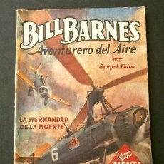 Tebeos: BILL BARNES Nº 120 LA HERMANDAD DE LA M - AVENTURERO DEL AIRE (1946) COL. HOMBRES AUDACES ED. MOLINO. Lote 215913897
