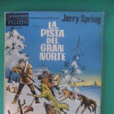Giornalini: JERRY SPRING Nº 2 LA PISTYA DEL GRAN NORTE COLECCION PILOTO MOLINO 1965. Lote 226252140