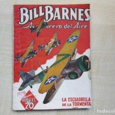 Livros de Banda Desenhada: BILL BARNES AVENTURERO DEL AIRE LA ESCUADRILLA DE LA TORMENTA POR GEORGE L. EATON EDIT. MOLINO 1939. Lote 275915763