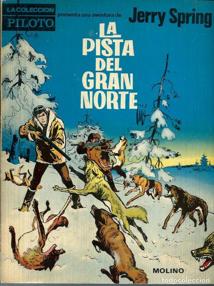 JERRY SPRING - LA PISTA DEL GRAN NORTE - MOLINO 1965 1ª EDICION - COLECCION PILOTO - MUY BUENO (Tebeos y Comics - Molino)
