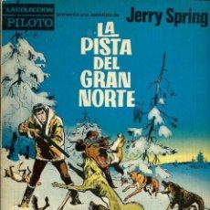 Tebeos: JERRY SPRING - LA PISTA DEL GRAN NORTE - MOLINO 1965 1ª EDICION - COLECCION PILOTO - MUY BUENO. Lote 288358273