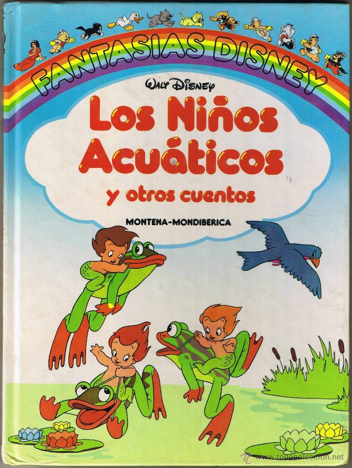 FANTASIAS DISNEY - LOS NIÑOS ACUATICOS Y OTROS CUENTOS - 1987 (Tebeos y Comics - Montena)