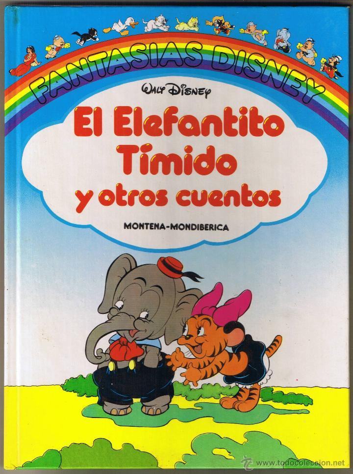 FANTASIAS DISNEY - EL ELEFANTITO TIMIDO Y OTROS CUENTOS - 1986 (Tebeos y Comics - Montena)