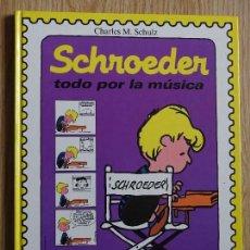 Tebeos: SCHROEDER TODO POR LA MÚSICA CHARLES M. SCHULZ ED. MONTENA 1989 PASTA DURA COLOR. Lote 118698567