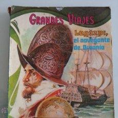Tebeos - GRANDES VIAJES - TOMO VI - LEGAZPI, EL NAVEGANTE DE OCEANÍA - ED. NOVARO - AÑO 1973 - 54927019