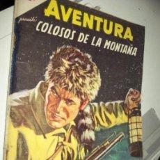Tebeos: AVENTURA PRES. COLOSOS DE LA MONTAÑA. N.390 1965. Lote 78237737