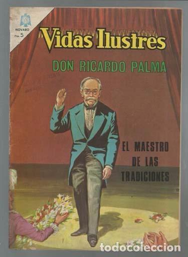 VIDAS ILUSTRES 130: DON RICARDO PALMA, EL MAESTRO DE LAS TRADICIONES, 1966, NOVARO (Tebeos y Comics - Novaro - Vidas ilustres)