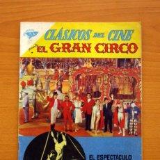 Tebeos: CLÁSICOS DEL CINE - Nº 39 - EL GRAN CIRCO - EDITORIAL NOVARO. Lote 97280635