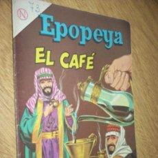 Tebeos: EPOPEYA N.73 EL CAFE, EDIT. NOVARO. Lote 109262035