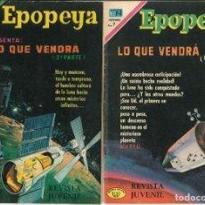 Tebeos: EPOPEYA Nº 145 Y 147, SERIE COMPLETA LO QUE VENDRÁ 1ª Y 2ª PARTE EDITORIAL NOVARO. Lote 128317939