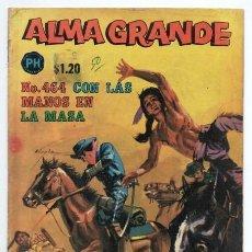 Tebeos: ALMA GRANDE # 464 PUBLICACIONES HERRERIAS 1970 TIPO NOVARO CON LAS MANOS EN LA MASA MUY BUEN ESTADO. Lote 128678215