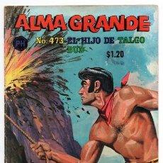 Tebeos: ALMA GRANDE # 473 PUBLICACIONES HERRERIAS MEXICO 1970 TIPO NOVARO EL HIJO TALGO BUD MUY BUEN ESTADO . Lote 128679247