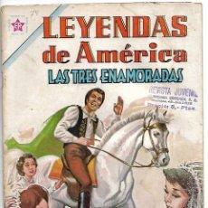 Tebeos: LEYENDAS DE AMERICA Nº 74, LAS TRES ENAMORADAS Nº 74 - NOVARO 1962 - BUEN ESTADO. Lote 129982031
