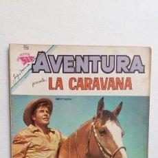 Tebeos: AVENTURA N° 254 - LA CARAVANA - ORIGINAL EDITORIAL NOVARO. Lote 130770196