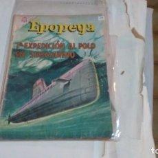 Tebeos: EPOPEYA N° 78 - 1° EXPEDICION AL POLO EN SUBMARINO -. Lote 140392562