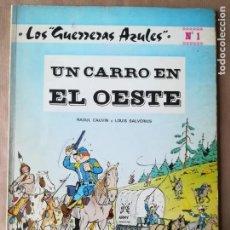 Tebeos: LOS GUERRERAS AZULES Nº 1 UN CARRO EN EL OESTE RAOUL CAUVIN Y LOUIS SALVERIUS EDITORIAL NOVARO. Lote 221476651