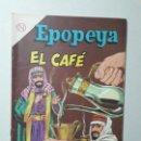 Tebeos: EPOPEYA N° 73 - EL CAFÉ - ORIGINAL EDITORIAL NOVARO. Lote 158220222