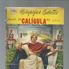 Tebeos: BIOGRAFIAS SELECTAS 71: CALÍGULA, 1962, EDITORIAL ARGUMENTOS. COLECCIÓN A.T.. Lote 161079642