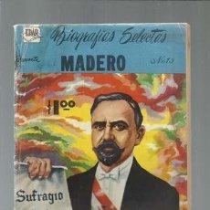Tebeos: BIOGRAFÍAS SELECTAS 73: MADERO, 1960. EDITORIAL ARGUMENTOS. COLECCIÓN A.T.. Lote 161081006