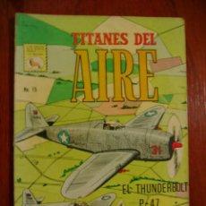 Tebeos: TITANES DEL AIRE N° 15 - ORIGINAL EDITORIAL LA PRENSA - NO NOVARO. Lote 161576886