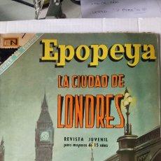 Tebeos: EPOPEYA. LA CIUDAD DE LONDRES. EDITORIAL NOVARO. PVP 7 PESETAS. AÑO 1968.. Lote 184916418